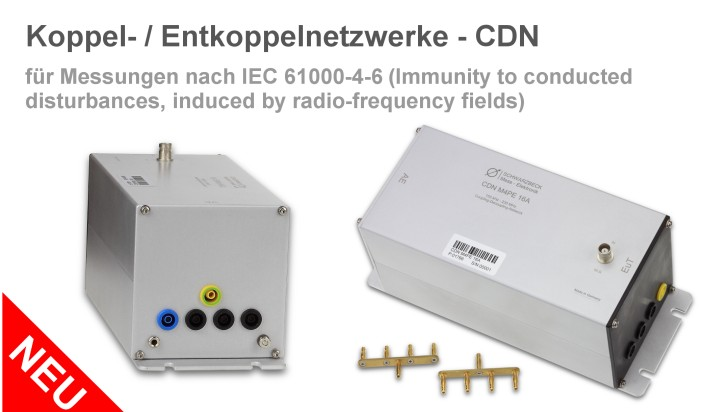 Koppel- / Entkoppelnetzwerke - CDN für Messungen nach IEC 61000-4-6 ( Immunity to conducted disturbances, induced by radio- frequency fields)